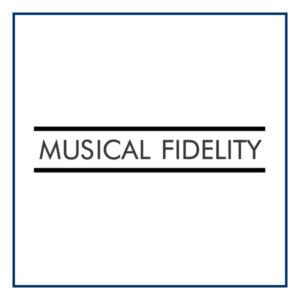 Musical Fidelity | Unilet Sound & Vision