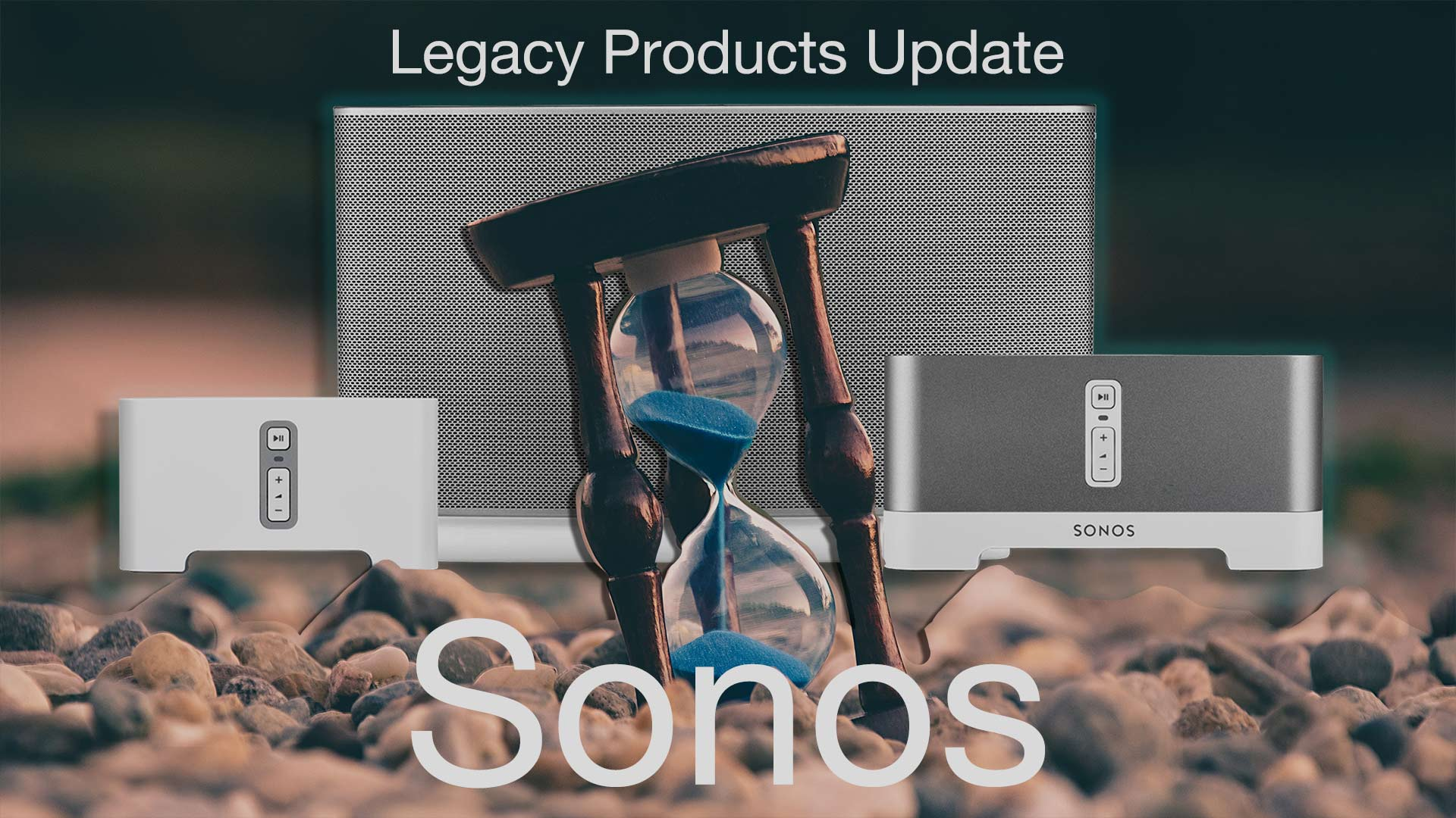 Sonos End Support For Legacy Products   Unilet Sound & Vision
